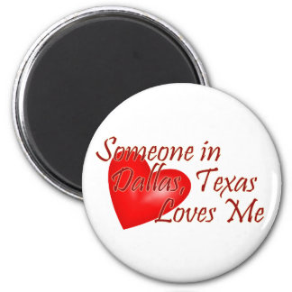 Someone loves me in Dallas, Texas 6 Cm Round Magnet
