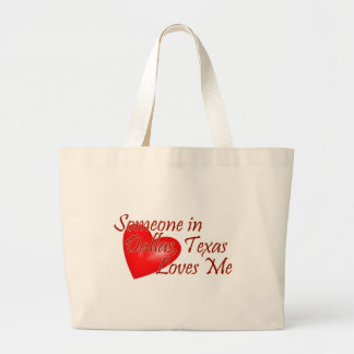Someone loves me in Dallas, Texas Tote Bags
