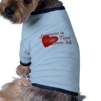 Someone loves me in Dallas, Texas Pet Shirt