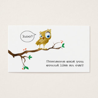 someone said you sound like an owl.... business card