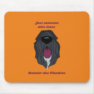 Someone who love Bouvier of the Flandres Mouse Pad