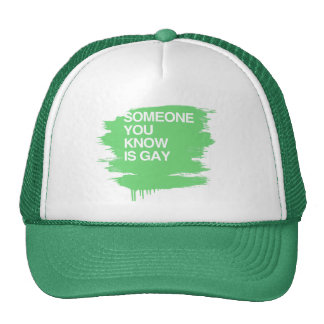 SOMEONE YOU KNOW IS GAY HAT