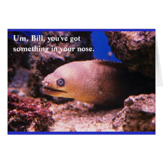 Something in your nose card