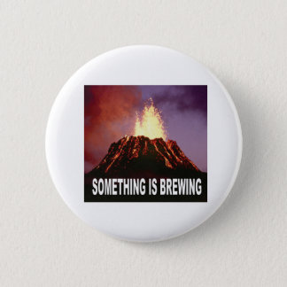 Something is brewing 6 cm round badge