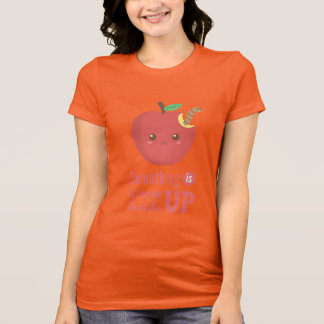 Something is eating me up inside - Apple with Worm T-Shirt