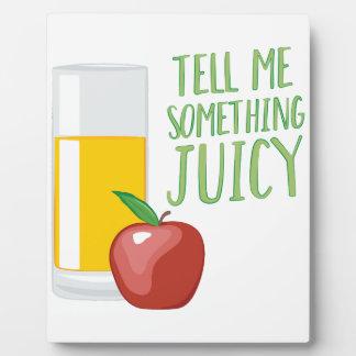 Something Juicy Plaque