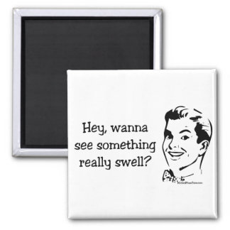 Something Really Swell Square Magnet