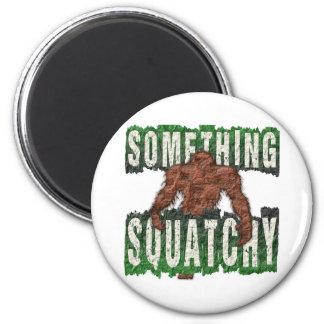 Something Squatchy 6 Cm Round Magnet