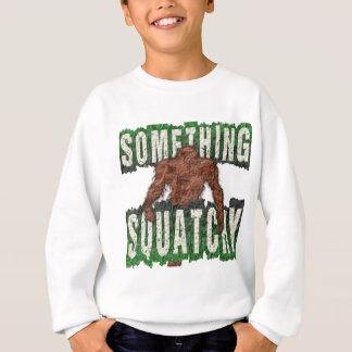 Something Squatchy Sweatshirt