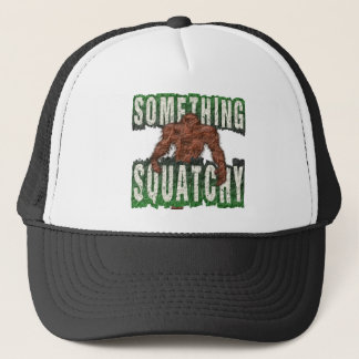 Something Squatchy Trucker Hat