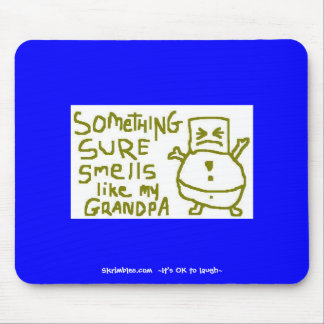 Something Sure Smells Like My Grandpa Mouse Pad