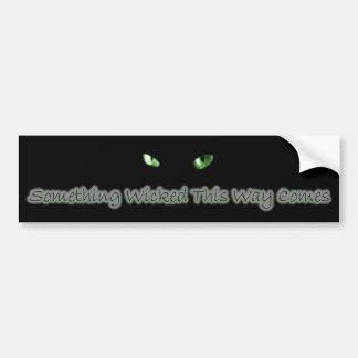 Something Wicked Bumper Sticker