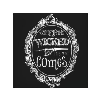 Something Wicked This Way Comes Wall Art