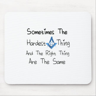 Someties The Hardest Thing and the Right Thing are Mouse Pad