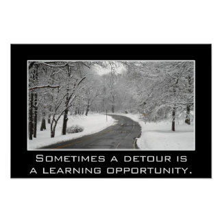 Sometimes a detour is a learning opportunity L Print