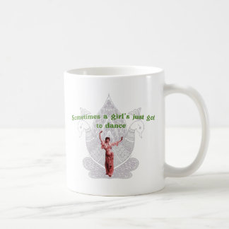 Sometimes a girl's just got to dance coffee mugs