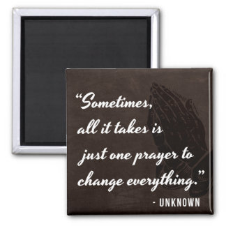 Sometimes, all it takes is just one prayer... magnet