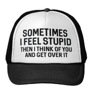Sometimes I Feel Stupid Cap