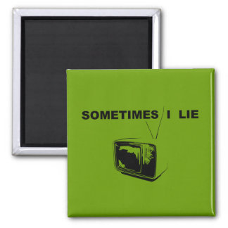 Sometimes I Lie Square Magnet