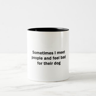 Sometimes I Meet People Two-Tone Coffee Mug