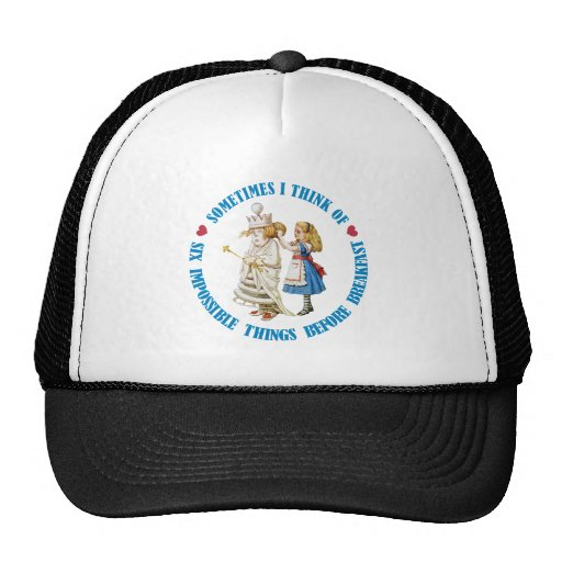 SOMETIMES I THINK OF SIX IMPOSSIBLE THINGS HATS
