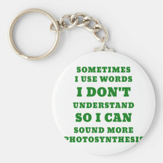 Sometimes I Use Words I Dont Understand So I Can Key Ring
