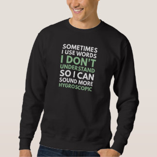 Sometimes I Use Words Sweatshirt