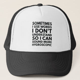 Sometimes I Use Words Trucker Hat
