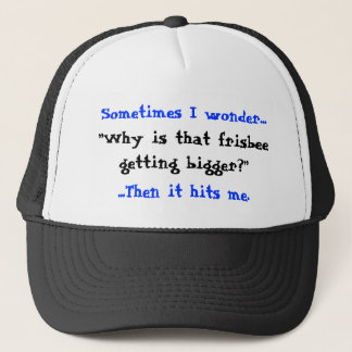 Sometimes I wonder..., Trucker Hat