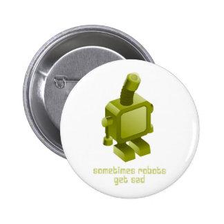 Sometimes Robots Get Sad 6 Cm Round Badge