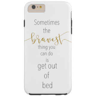 """sometimes the bravest"" inspirational Iphone case"