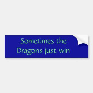 Sometimes the Dragons just win Bumper Sticker