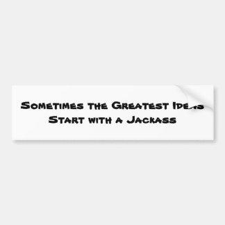 Sometimes the Greatest Bumper Sticker