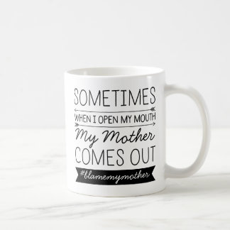 Sometimes When I Open My Mouth Custom #Hashtag Coffee Mug