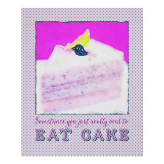 Sometimes You Just Really Need Eat Blueberry Cake Poster