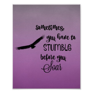 Sometimes, You Stumble Before you Soar Quote Poster