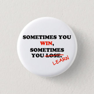 Sometimes You Win...Typography Motivational Phrase 3 Cm Round Badge