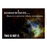 Somewhere you are as important as you think greeting card