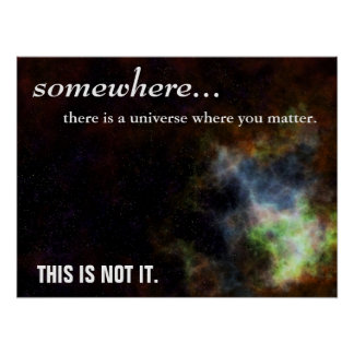 Somewhere you are as important as you think (L) Poster