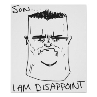 Son I Am Disappoint Father Rage Comic Meme Poster
