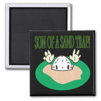Son Of A Sand Trap Magnets
