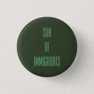Son of Immigrants 3 Cm Round Badge