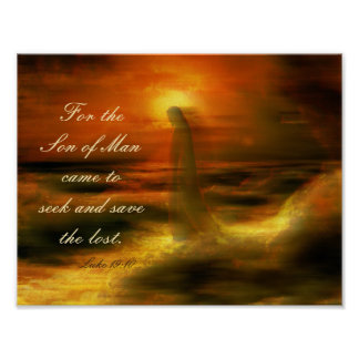 Son of Man Came Seek and Save the Lost, Luke 19:10 Poster