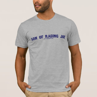 Son Of Raging Joe T-Shirt