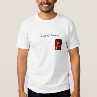 Song Of Songs! Shirts