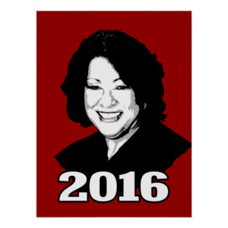 SONIA SOTOMAYOR 2016 Candidate Poster