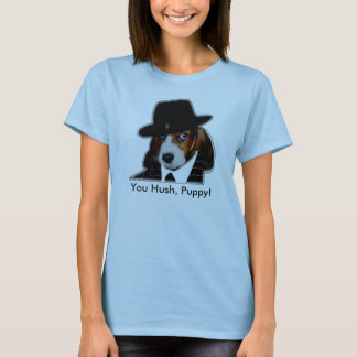 Sonny[1], You Hush, Puppy! T-Shirt