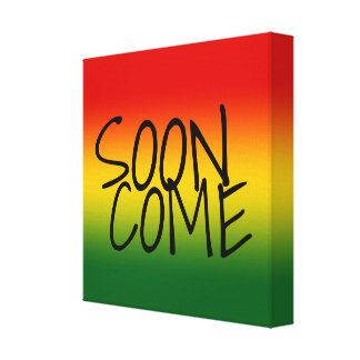 SOON COME - Jamaican Dialect Canvas Print