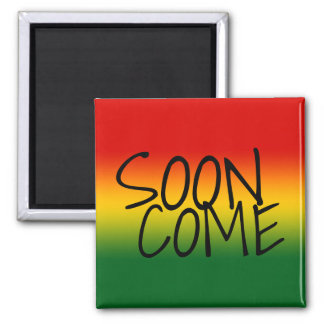 SOON COME - Jamaican Dialect Square Magnet
