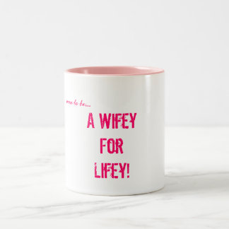 soon to be..., A Wifey For Lifey! Two-Tone Coffee Mug